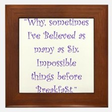 Six Impossible Things Before Breakfast Framed Tile