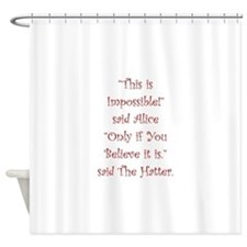 This is impossible! Shower Curtain