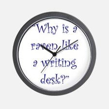 Why Is A Raven Like A Writing Desk? Wall Clock