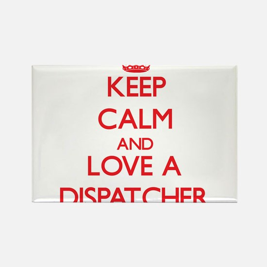 Keep Calm and Love a Dispatcher Magnets