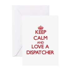 Keep Calm and Love a Dispatcher Greeting Cards