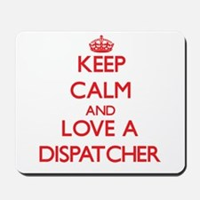 Keep Calm and Love a Dispatcher Mousepad