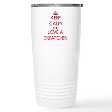 Keep Calm and Love a Dispatcher Travel Mug