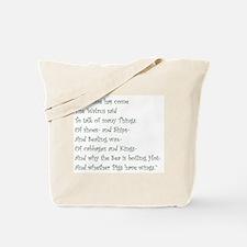 The Time Has Come The Walrus Said Tote Bag