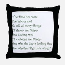 The Time Has Come The Walrus Said Throw Pillow