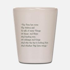 The Time Has Come The Walrus Said Shot Glass