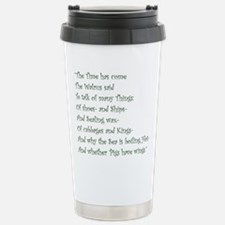 The Time Has Come The Walrus Said Travel Mug