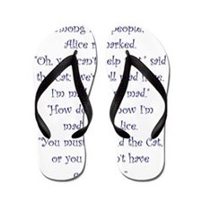 Were All Mad Here! Flip Flops