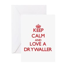 Keep Calm and Love a Drywaller Greeting Cards