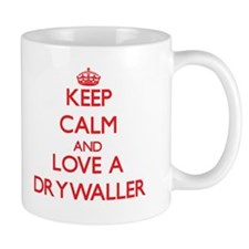 Keep Calm and Love a Drywaller Mugs