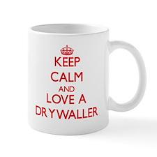 Keep Calm and Love a Drywaller Mugs