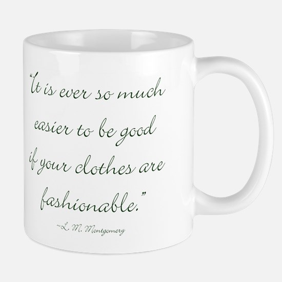It is ever so much easier to be good if your cloth