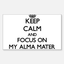 Keep Calm And Focus On My Alma Mater Decal
