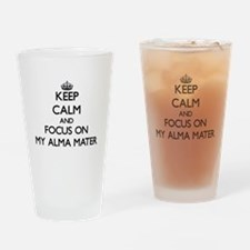 Keep Calm And Focus On My Alma Mater Drinking Glas