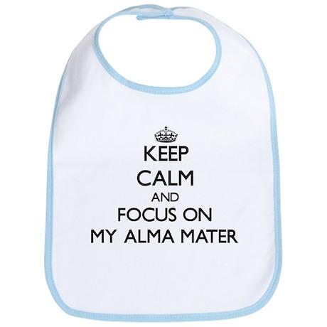 Keep Calm And Focus On My Alma Mater Bib