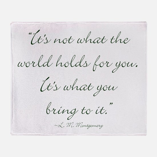 Its not what the world holds for you, its what you
