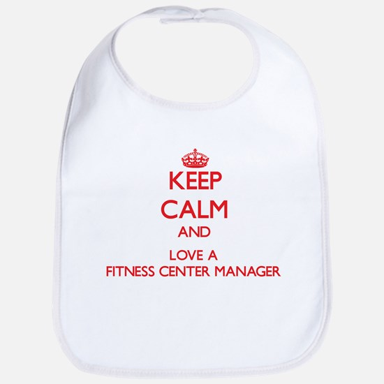 Keep Calm and Love a Fitness Center Manager Bib