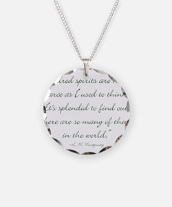 Kindred Spirits are not scarce Necklace