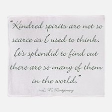 Kindred Spirits are not scarce Throw Blanket