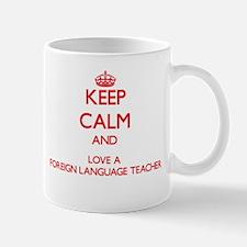 Keep Calm and Love a Foreign Language Teacher Mugs