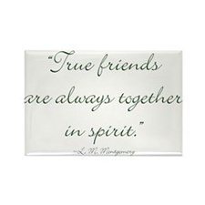 True friends are always together in spirit Magnets