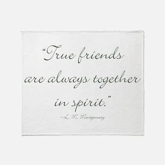 True friends are always together in spirit Throw B