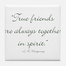 True friends are always together in spirit Tile Co