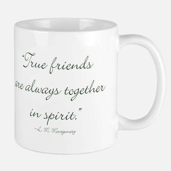 True friends are always together in spirit Mugs