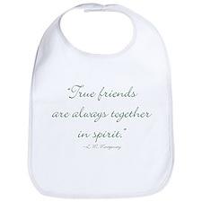 True friends are always together in spirit Bib
