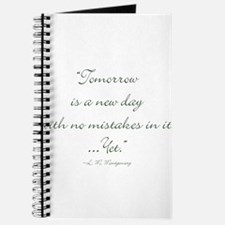 Tomorrow is a new day with no mistakes in it yet J