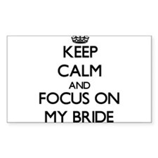 Keep Calm And Focus On My Bride Decal