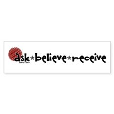 Ask Believe Receive Bumper Bumper Sticker