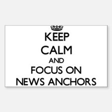 Keep Calm And Focus On News Anchors Decal