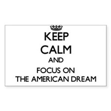 Keep Calm And Focus On The American Dream Decal