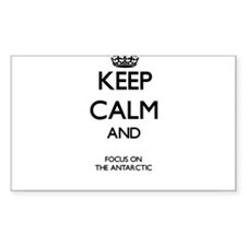 Keep Calm And Focus On The Antarctic Decal