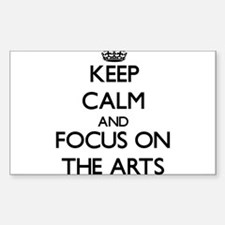 Keep Calm And Focus On The Arts Decal