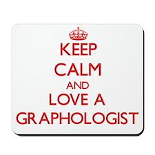 Keep Calm and Love a Graphologist Mousepad