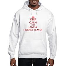 Keep Calm and Love a Hockey Player Hoodie