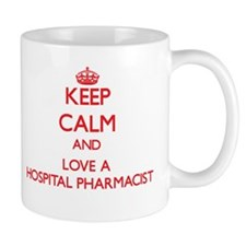 Keep Calm and Love a Hospital Pharmacist Coffee Mugs