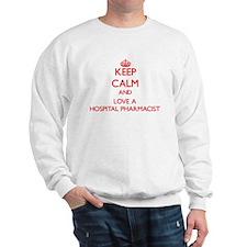 Keep Calm and Love a Hospital Pharmacist Sweatshir