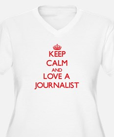 Keep Calm and Love a Journalist Plus Size T-Shirt