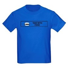 Take With Food T-Shirt