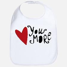 Love You More Bib