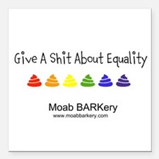 """Give A Shit About Equality Square Car Magnet 3"""" x"""