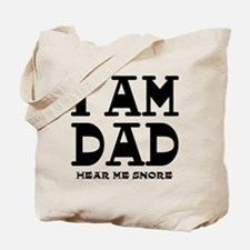 I am Dad Hear Me Snore Tote Bag