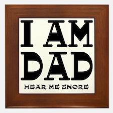 I am Dad Hear Me Snore Framed Tile