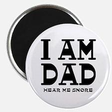 I am Dad Hear Me Snore Magnet