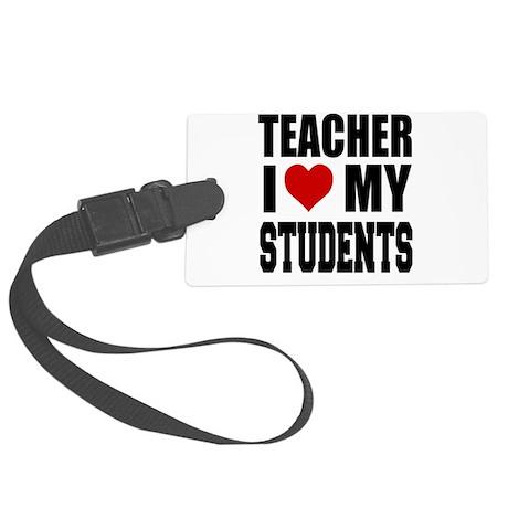 Teacher I Love My Students Luggage Tag