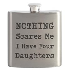 Nothing Scares Me I Have Four Daughters Flask