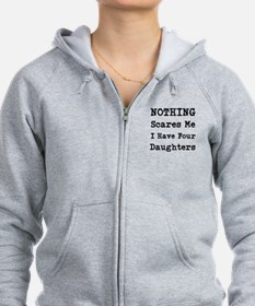 Nothing Scares Me I Have Four Daughters Zip Hoodie